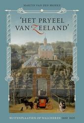 'Het pryeel van Zeeland' : buitenplaatsen op Walcheren 1600-1820