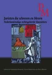 Juristen die schreven en bleven : Nederlandstalige rechtsgeleerde klassiekers