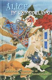 Alice in Wonderland : doldwaze avonturen in een bijzonder fantasieland