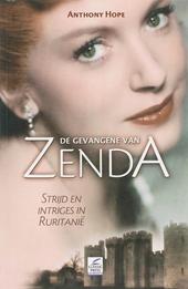 De gevangene van Zenda : strijd en intriges in Ruritanië