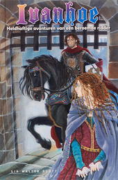 Ivanhoe : heldhaftige avonturen van een beroemde ridder