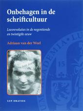 Onbehagen in de schriftcultuur : leesrevoluties in de negentiende en twintigste eeuw