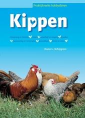 Kippen : oorsprong en historie, rassen, aanschaf en omgang, broeden, huisvesting en verzorging, gezondheid, eieren ...
