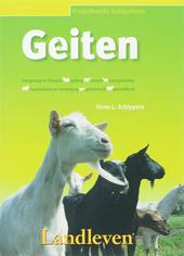 Geiten : oorsprong en historie, gedrag, rassen, voortplanting, huisvesting en verzorging, geitenmelk, gezondheid