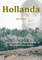 Hollanda : persoonlijke verhalen van de eerste generatie Turken