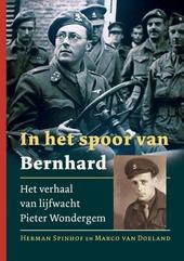 In het spoor van Bernhard : het verhaal van lijfwacht Pieter Wondergem