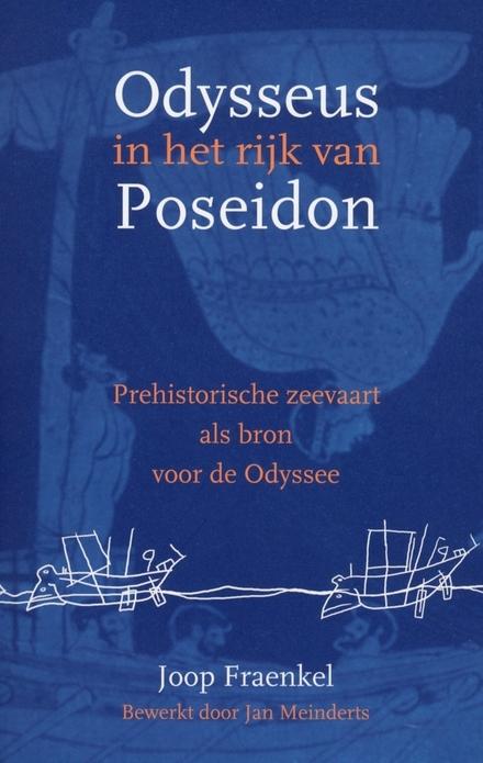 Odysseus in het rijk van Poseidon : prehistorische zeevaart als bron voor de Odyssee