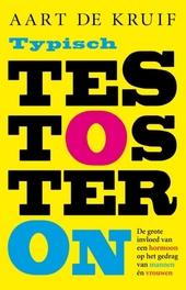 Typisch testosteron : de grote invloed van een hormoon op het gedrag van mannen én vrouwen