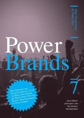 Power brands : 7 onwrikbare principes van het nieuwe merkdenken