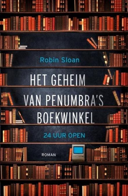Het geheim van Penumbra's boekwinkel : 24 uur open
