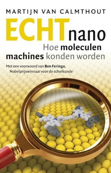 Echt nano : hoe moleculen machines konden worden