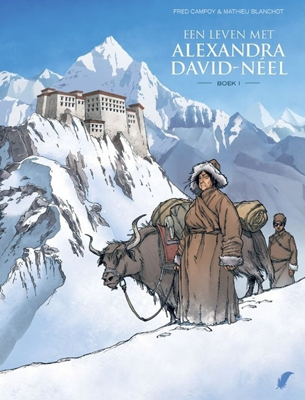 Een leven met Alexandra David-Néel. Boek 1 - Een schitterende parel! Een ware ontdekking!