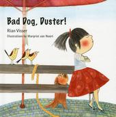 Bad dog, Duster!