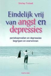 Eindelijk vrij van angst en depressies : paniekaanvallen en depressies begrijpen en overwinnen