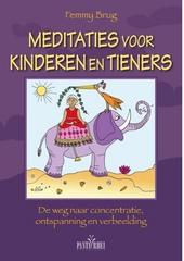 Meditaties voor kinderen en tieners : de weg naar concentratie, ontspanning en verbeelding