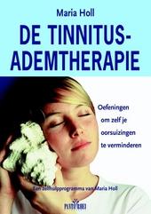 De tinnitus-ademtherapie : oefeningen om zelf je oorsuizingen te verminderen : een zelfhulpprogramma