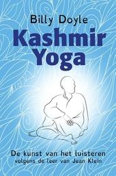 Kashmir yoga : de kunst van het luisteren volgens de leer van Jean Klein