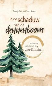 In de schaduw van de dennenboom : inspirerende verhalen uit de zen-traditie