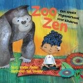 Zoo Zen : een speels yogaverhaal voor kinderen