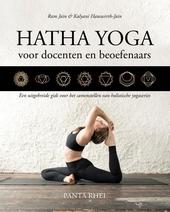 Hatha Yoga voor docenten en beoefenaars : een uitgebreide gids voor het samenstellen van holistische yogaseries