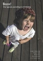 Boos! : over agressie, opvoeding en ontwikkeling