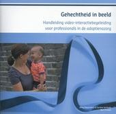 Gehechtheid in beeld : handleiding video-interactiebegeleiding voor professionals in de adoptienazorg