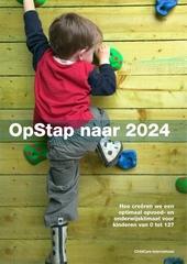 Opstap naar 2024 : hoe creëren we een optimaal opvoed- en onderwijsklimaat voor kinderen van 0 tot 12 jaar?
