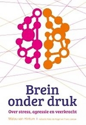 Brein onder druk : over stress, agressie en veerkracht
