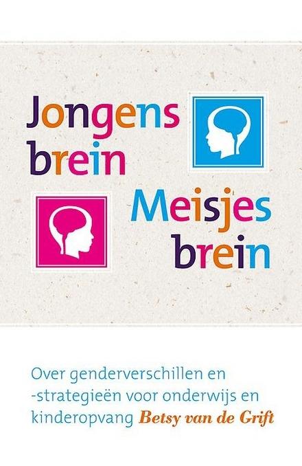 Jongensbrein/meisjesbrein : over genderverschillen en -strategieën voor onderwijs en kinderopvang