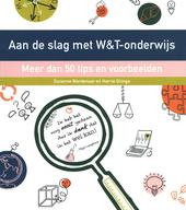 Aan de slag met W&T-onderwijs : meer dan 50 tips en voorbeelden