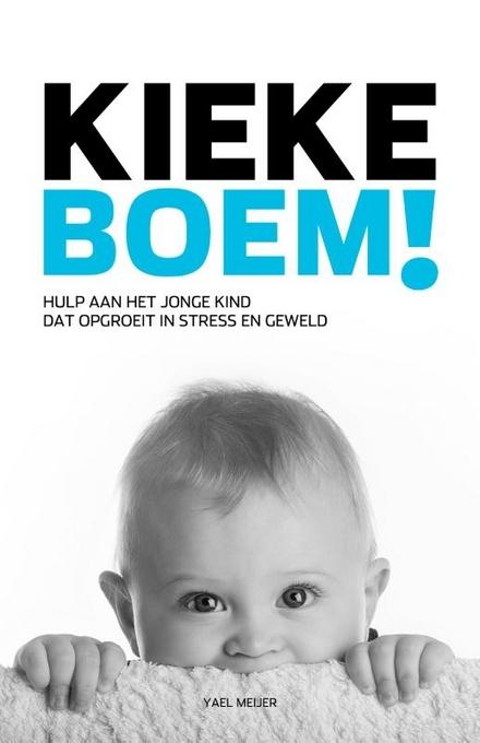 Kiekeboem! : hulp aan jonge kinderen die opgroeien in stress en geweld
