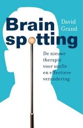 Brainspotting : de nieuwe therapie voor snelle en effectieve verandering