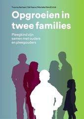 Opgroeien in twee families : pleegkind zijn samen met ouders en pleegouders