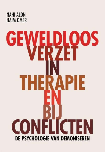 Geweldloos verzet in therapie en bij conflicten : de psychologie van demoniseren