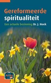 Gereformeerde spiritualiteit : een actuele bezinning