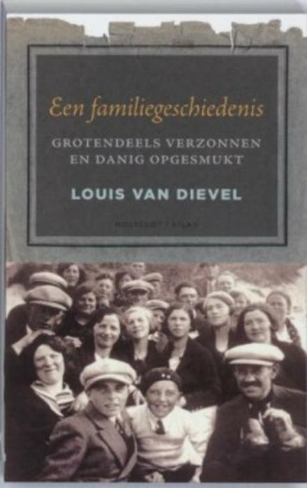 Een familiegeschiedenis : grotendeels verzonnen en danig opgesmukt