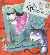 De brieven van Deughniet : mijn heks die niet wil heksen!