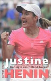 Justine Henin : koningin van Roland-Garros