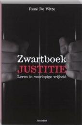 Zwartboek justitie : leven in voorlopige vrijheid
