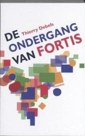 De ondergang van Fortis : necrologie van een Belgisch-Nederlands experiment