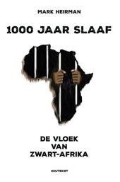 1000 jaar slaaf : de vloek van Zwart-Afrika
