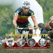 Van Thys tot Nys : 100 jaar Belgisch Kampioenschap Veldrijden