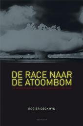De race naar de atoombom : de wonderjaren van de natuurkunde 1895-1945