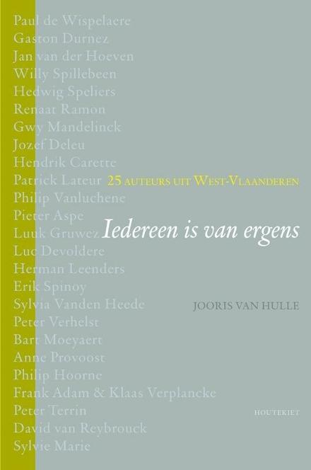Iedereen is van ergens : 25 auteurs uit West-Vlaanderen