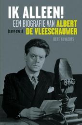 Ik alleen! : een biografie van Albert De Vleeschauwer 1897-1971