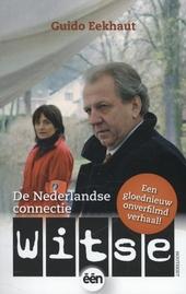 Witse : de Nederlandse connectie