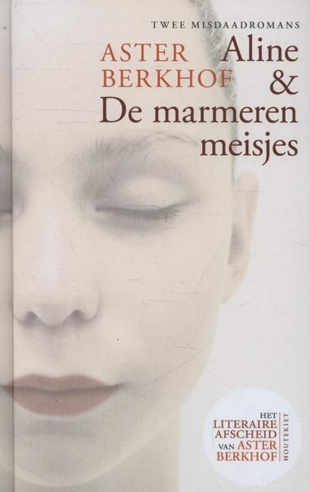 Aline & De marmeren meisjes : twee misdaadromans