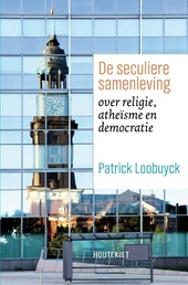 De seculiere samenleving : over religie, atheïsme en democratie