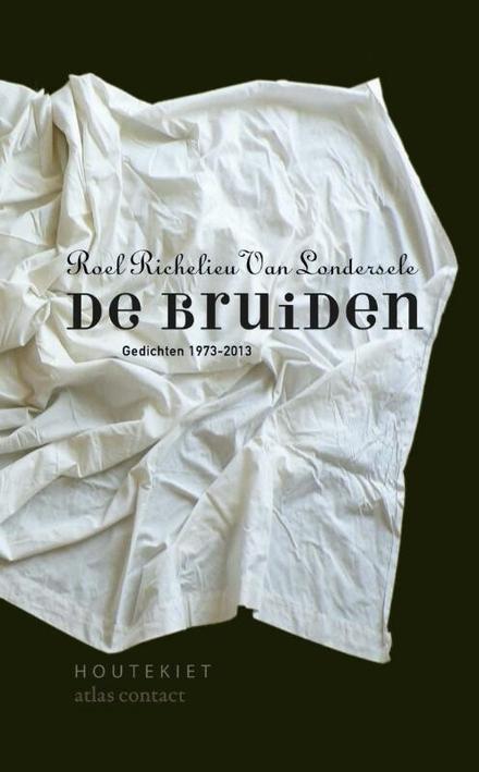 De bruiden : gedichten 1973-2013