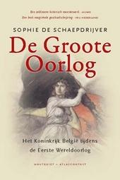 De Groote Oorlog : het koninkrijk België tijdens de Eerste Wereldoorlog